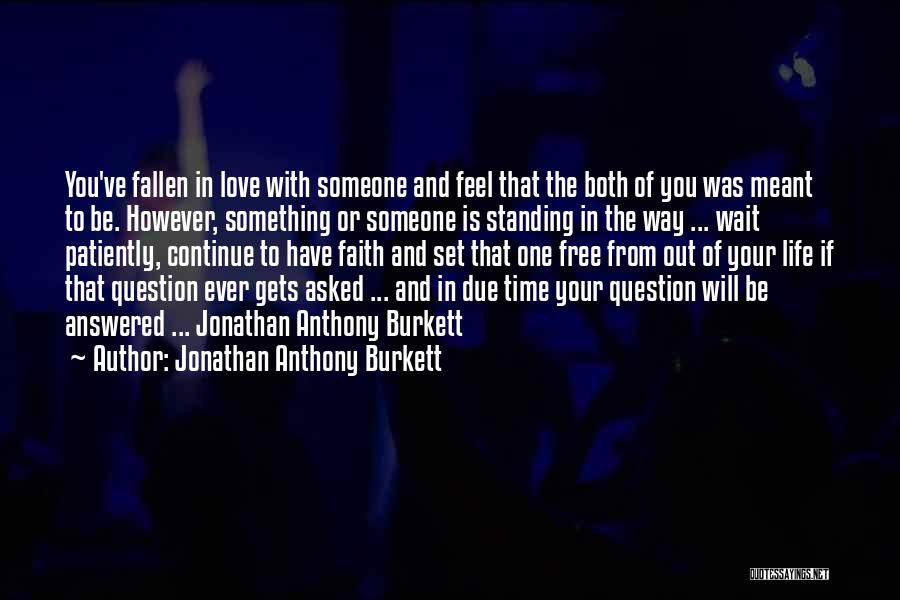 In Due Time Quotes By Jonathan Anthony Burkett