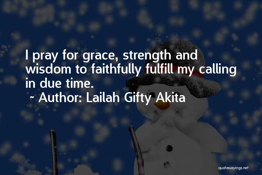 In Due Time Quotes By Lailah Gifty Akita