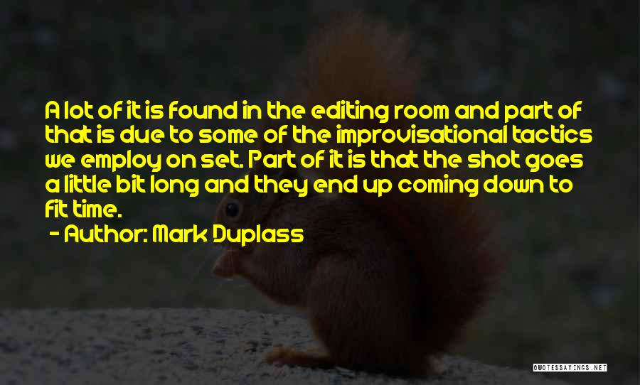 In Due Time Quotes By Mark Duplass