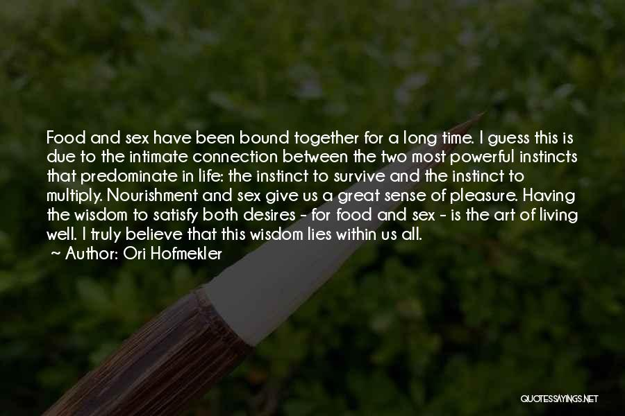 In Due Time Quotes By Ori Hofmekler