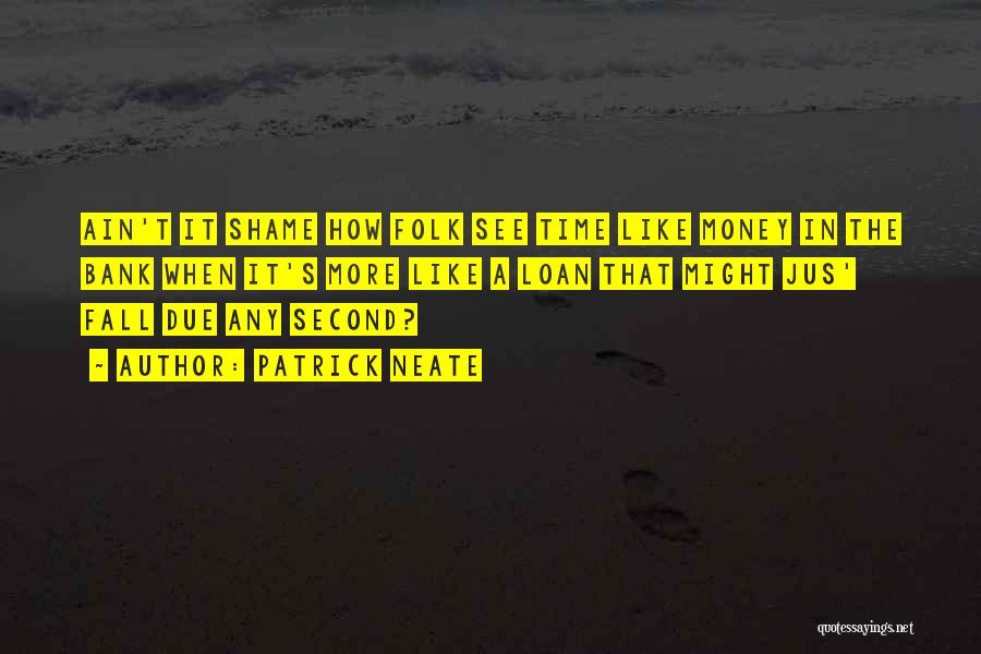 In Due Time Quotes By Patrick Neate