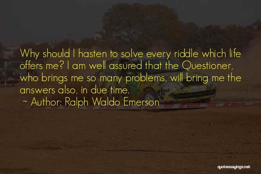 In Due Time Quotes By Ralph Waldo Emerson