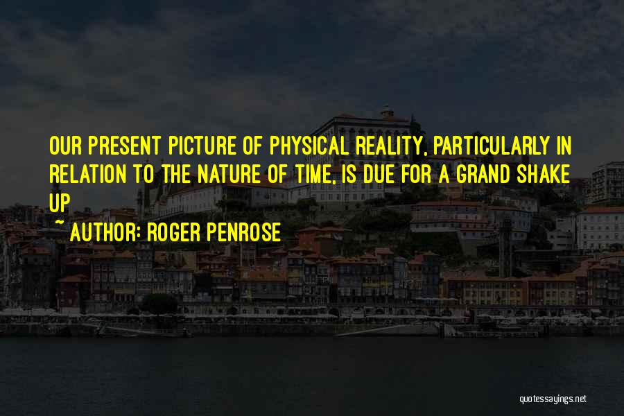 In Due Time Quotes By Roger Penrose