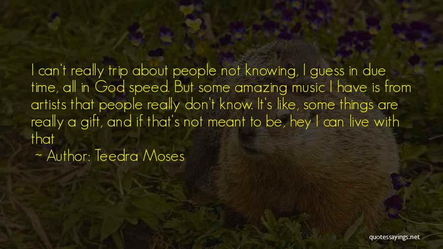 In Due Time Quotes By Teedra Moses