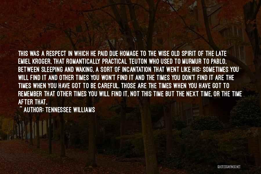 In Due Time Quotes By Tennessee Williams