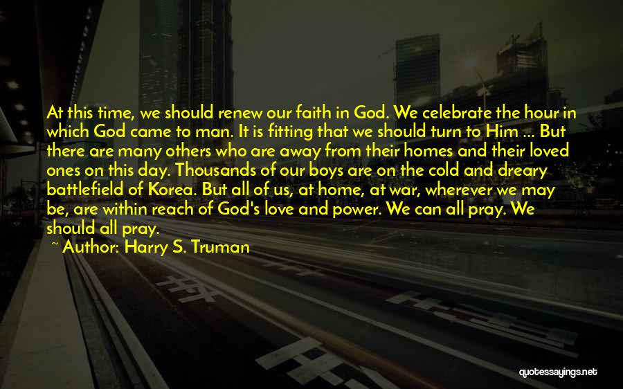 In God's Time Love Quotes By Harry S. Truman