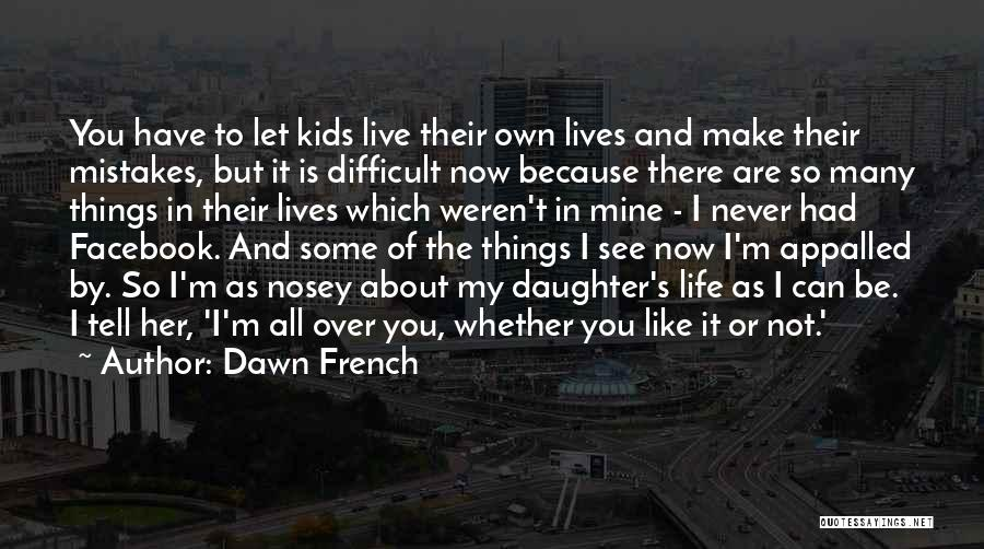 In Life Facebook Quotes By Dawn French