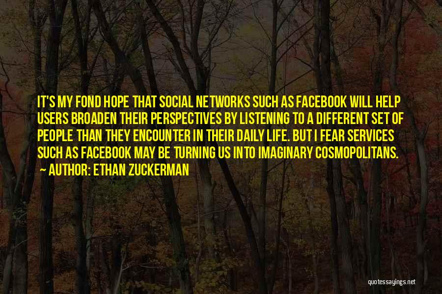 In Life Facebook Quotes By Ethan Zuckerman