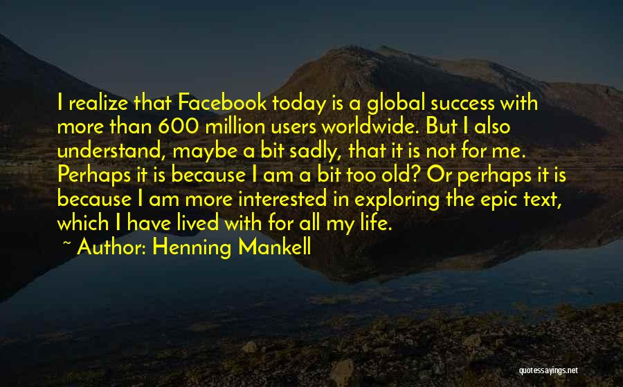 In Life Facebook Quotes By Henning Mankell