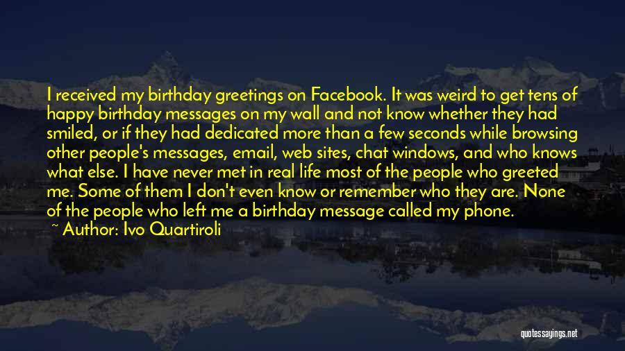 In Life Facebook Quotes By Ivo Quartiroli