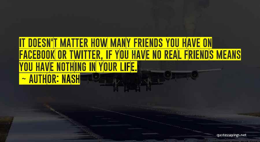 In Life Facebook Quotes By Nash