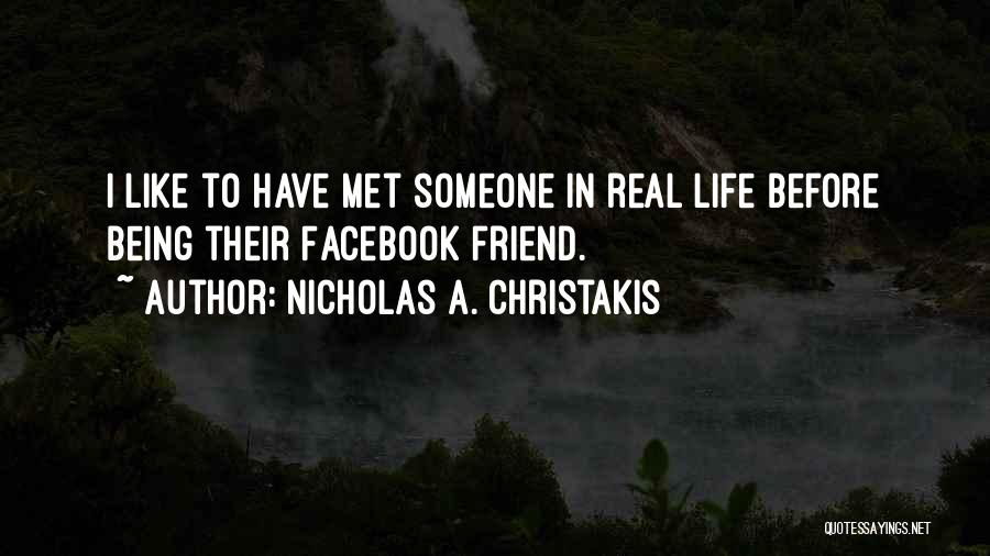 In Life Facebook Quotes By Nicholas A. Christakis