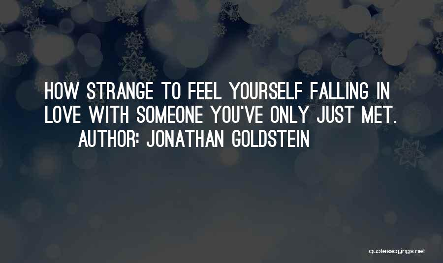In Love With Someone You Just Met Quotes By Jonathan Goldstein