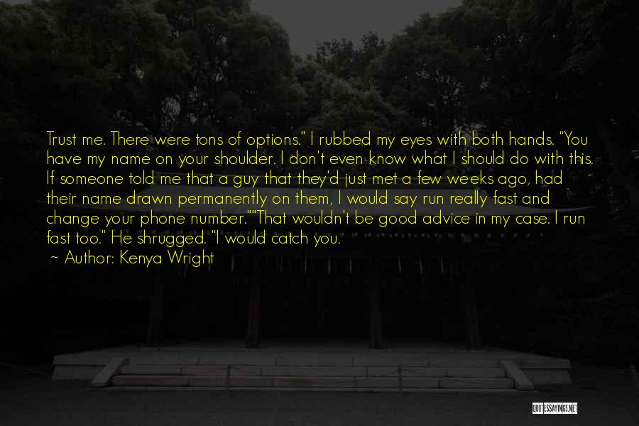In Love With Someone You Just Met Quotes By Kenya Wright