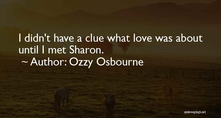 In Love With Someone You Just Met Quotes By Ozzy Osbourne