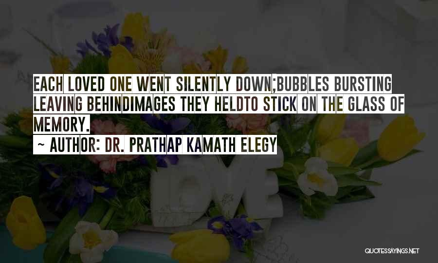In Memory Of Our Loved Ones Quotes By Dr. Prathap Kamath Elegy