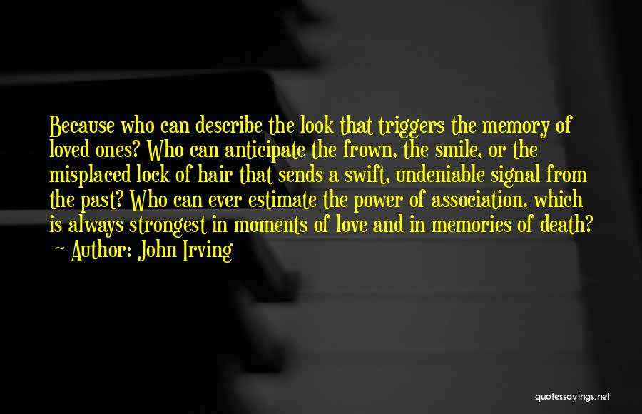 In Memory Of Our Loved Ones Quotes By John Irving