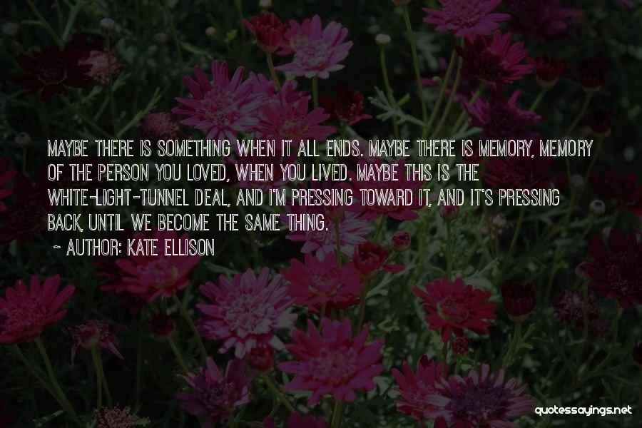 In Memory Of Our Loved Ones Quotes By Kate Ellison