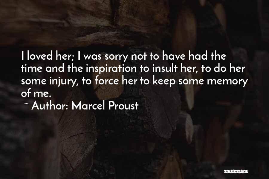 In Memory Of Our Loved Ones Quotes By Marcel Proust