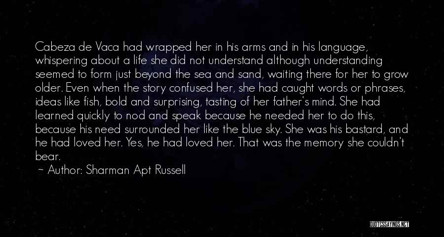 In Memory Of Our Loved Ones Quotes By Sharman Apt Russell