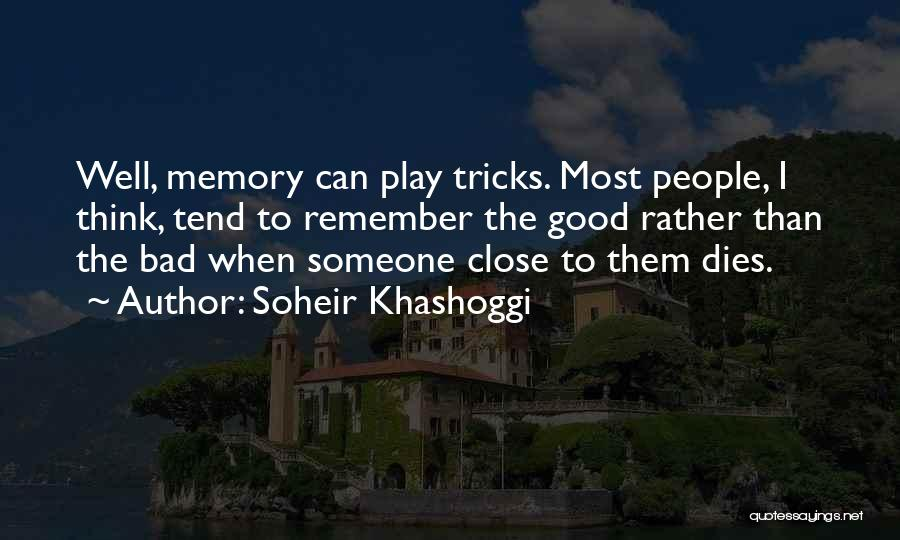 In Memory Of Our Loved Ones Quotes By Soheir Khashoggi