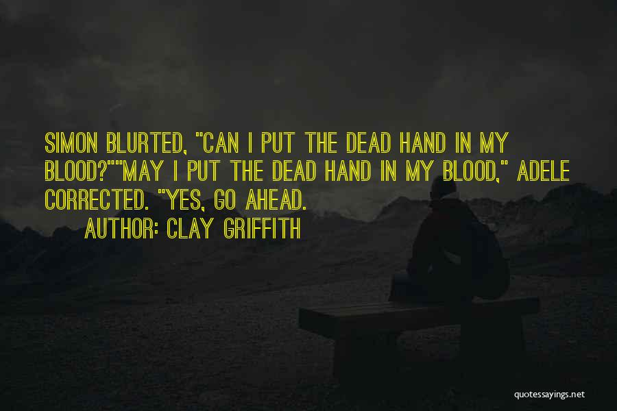 In My Hand Quotes By Clay Griffith