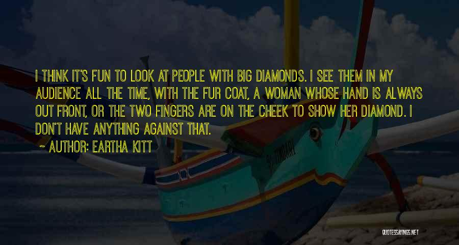 In My Hand Quotes By Eartha Kitt