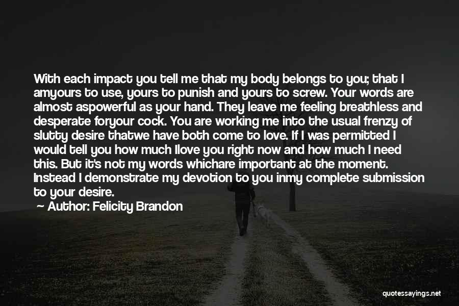 In My Hand Quotes By Felicity Brandon