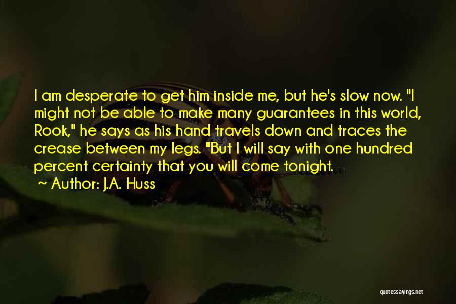 In My Hand Quotes By J.A. Huss