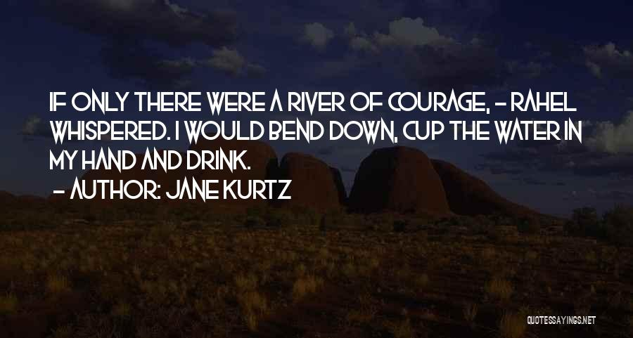 In My Hand Quotes By Jane Kurtz
