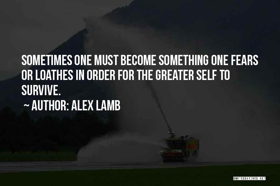 In Order To Survive Quotes By Alex Lamb