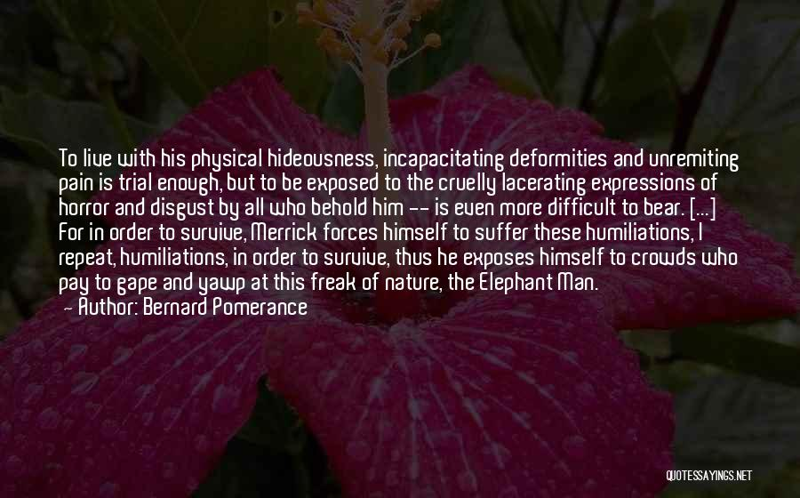 In Order To Survive Quotes By Bernard Pomerance