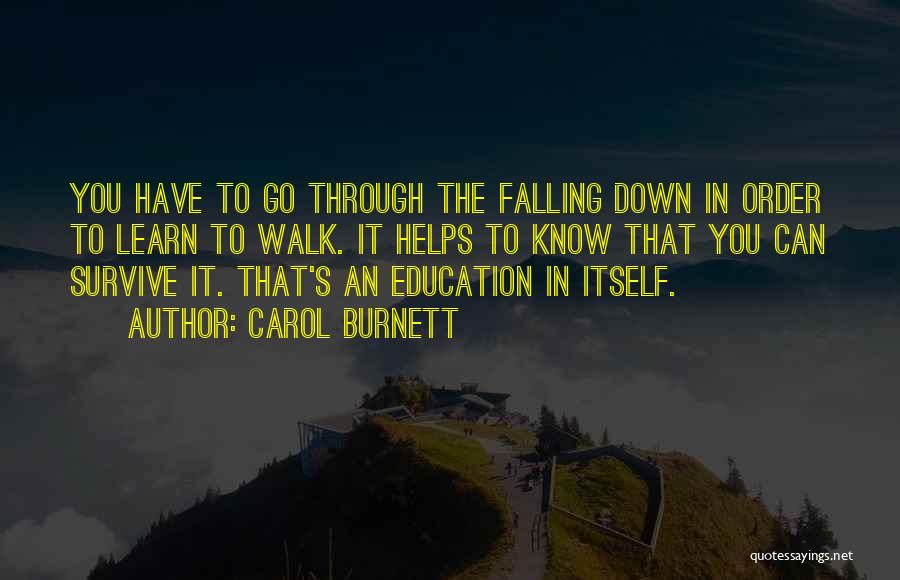In Order To Survive Quotes By Carol Burnett