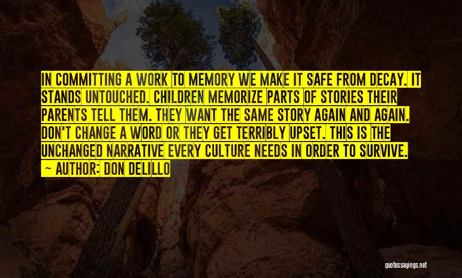 In Order To Survive Quotes By Don DeLillo