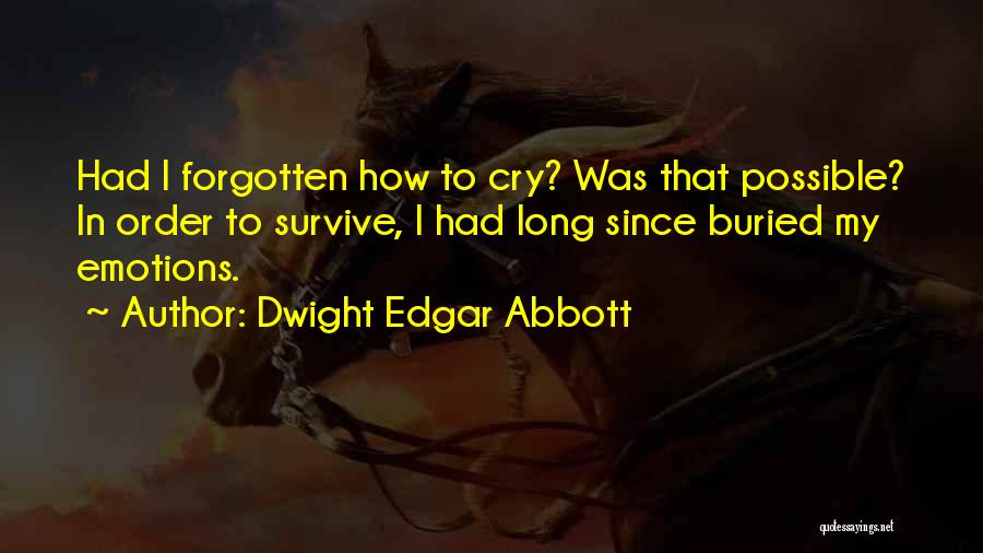 In Order To Survive Quotes By Dwight Edgar Abbott