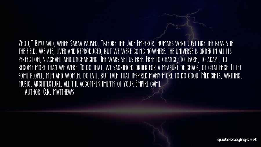 In Order To Survive Quotes By G.R. Matthews