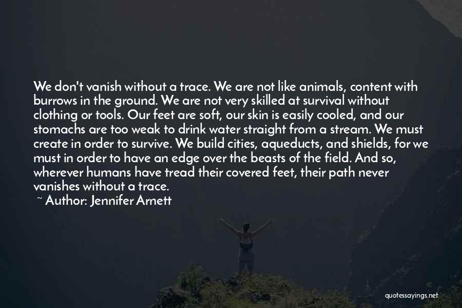 In Order To Survive Quotes By Jennifer Arnett