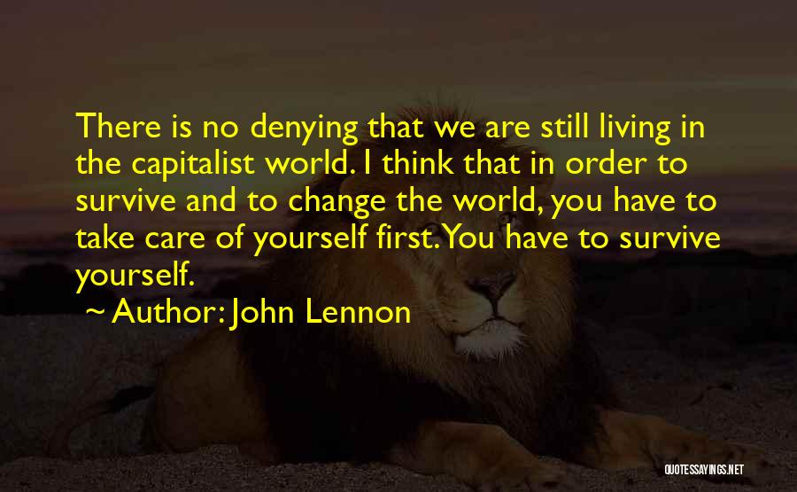 In Order To Survive Quotes By John Lennon