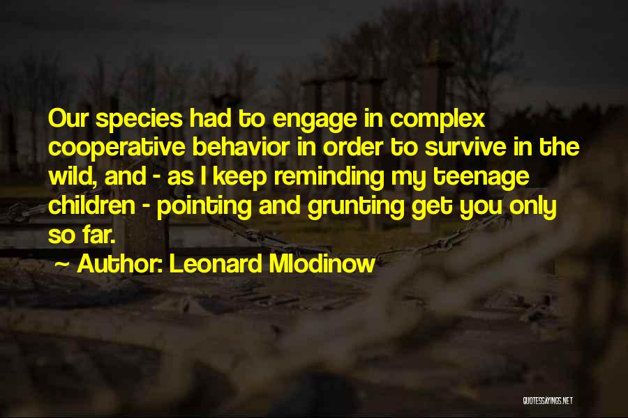 In Order To Survive Quotes By Leonard Mlodinow