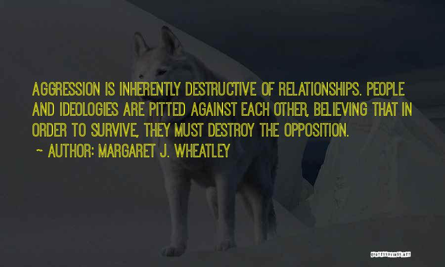 In Order To Survive Quotes By Margaret J. Wheatley