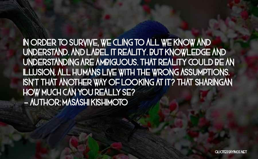 In Order To Survive Quotes By Masashi Kishimoto