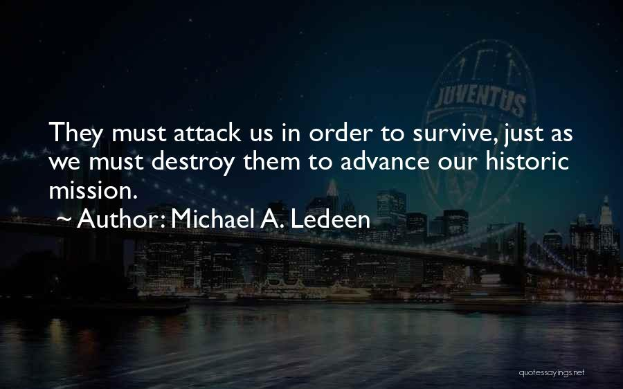 In Order To Survive Quotes By Michael A. Ledeen