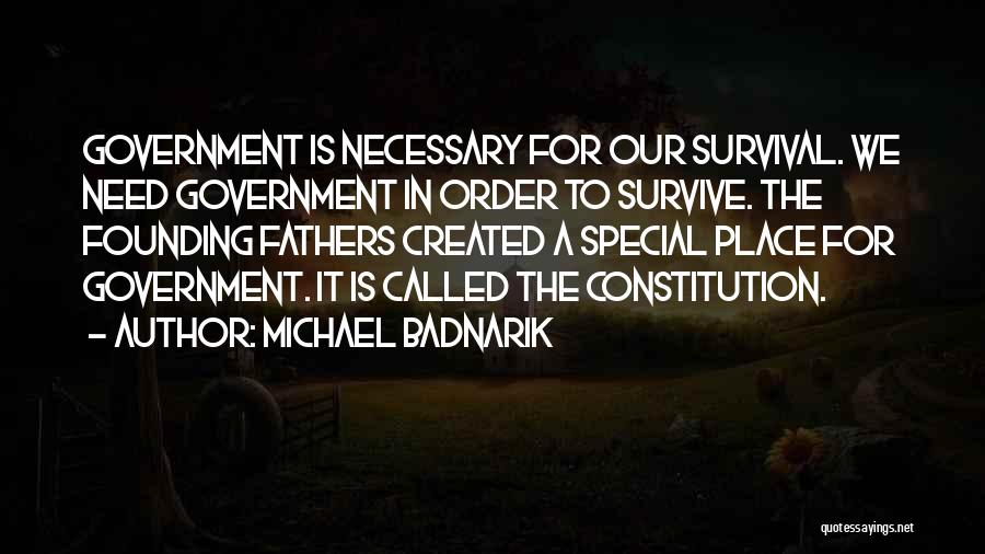 In Order To Survive Quotes By Michael Badnarik