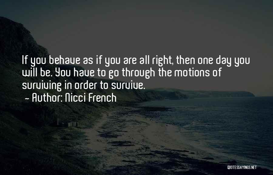 In Order To Survive Quotes By Nicci French