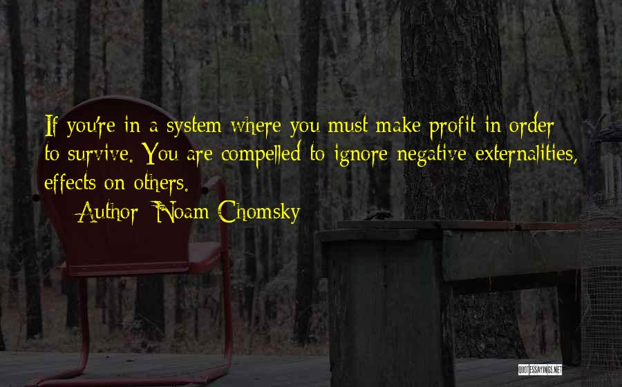 In Order To Survive Quotes By Noam Chomsky