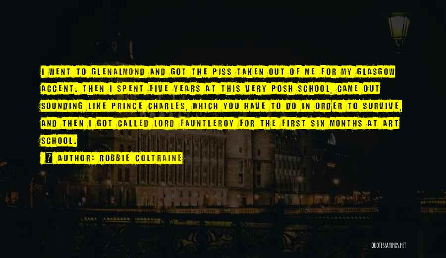 In Order To Survive Quotes By Robbie Coltraine
