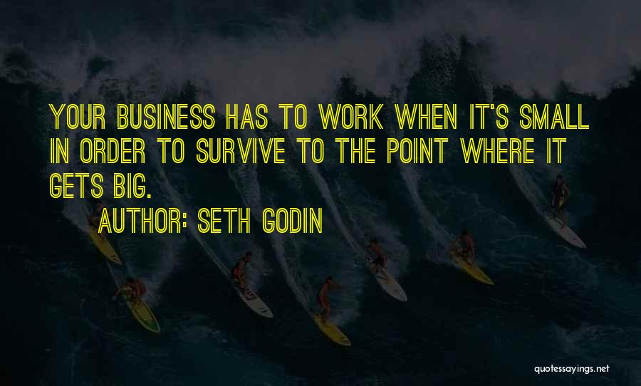 In Order To Survive Quotes By Seth Godin