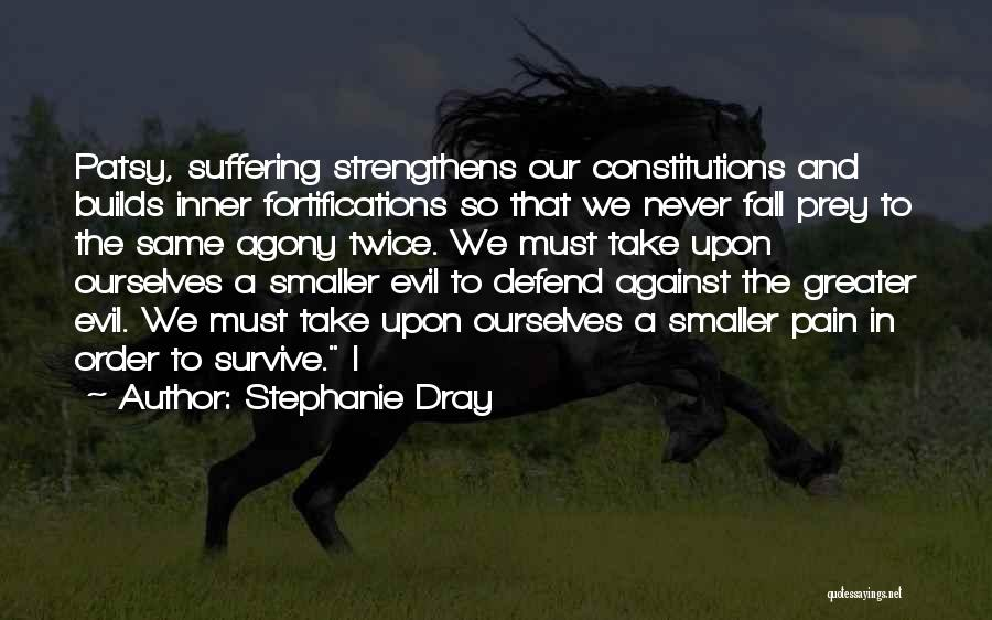 In Order To Survive Quotes By Stephanie Dray