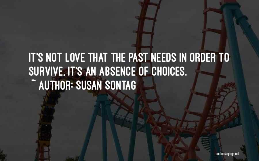 In Order To Survive Quotes By Susan Sontag