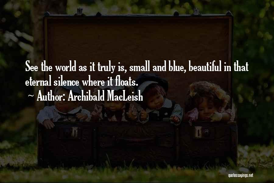 In Silence Quotes By Archibald MacLeish